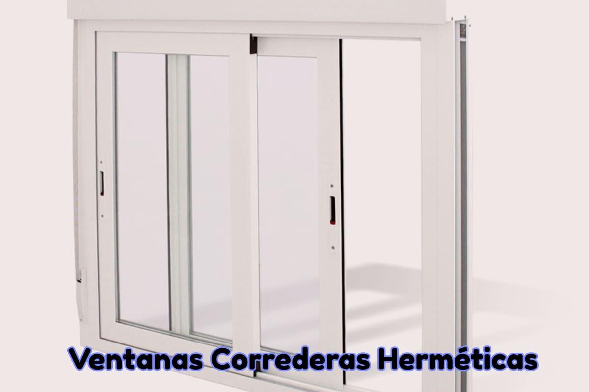 Ventajas del uso de Ventanas Correderas Herméticas