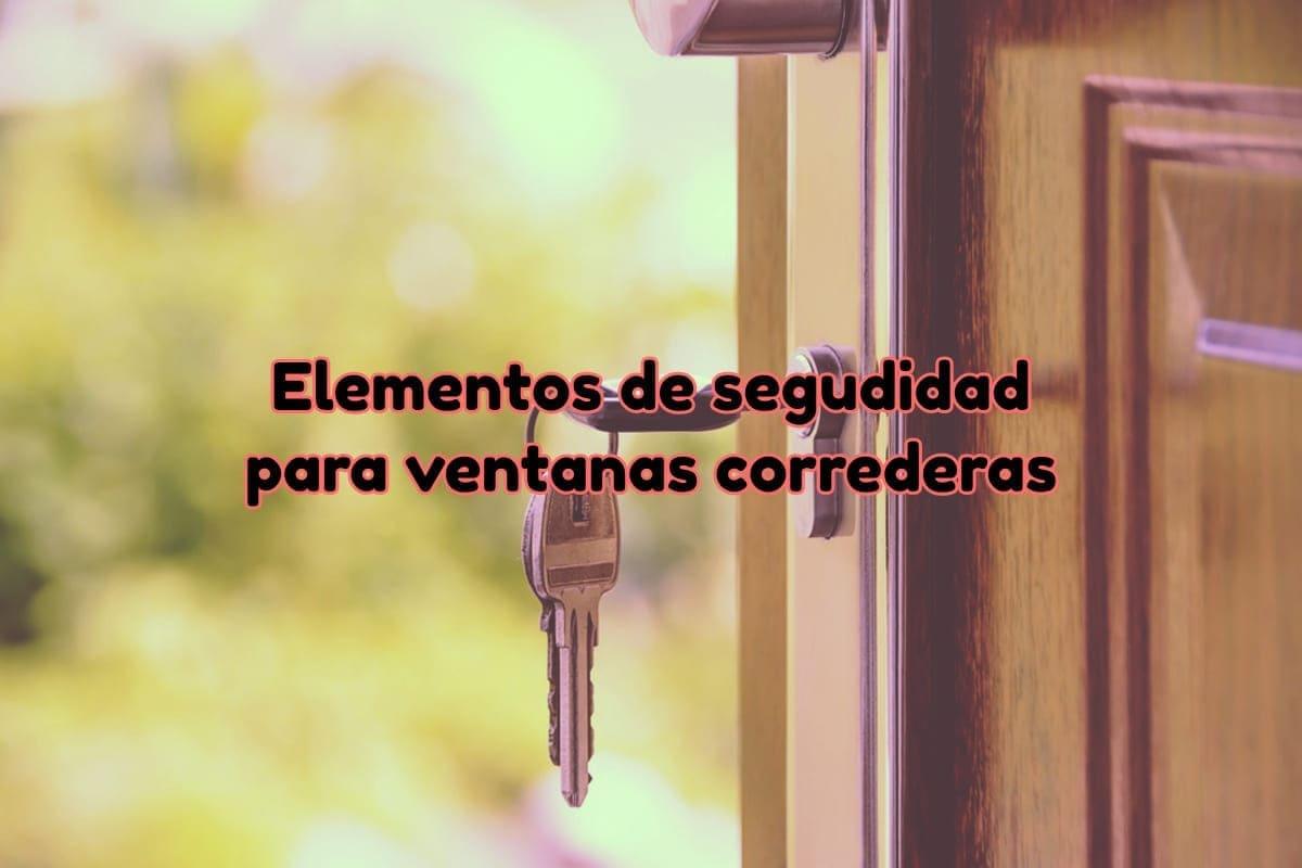 Elementos de seguridad para ventanas correderas de aluminio