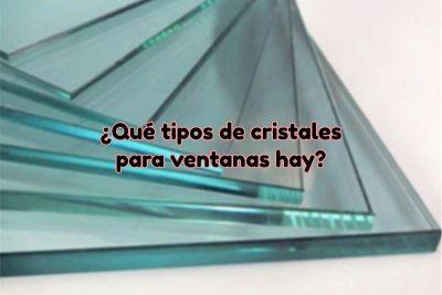 Tipos de cristales para ventanas