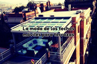 Moda de los techos móviles para terrazas