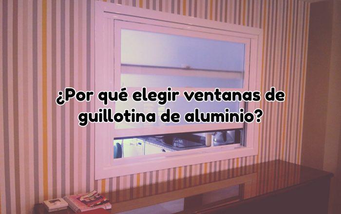 elegir ventanas guillotina de aluminio
