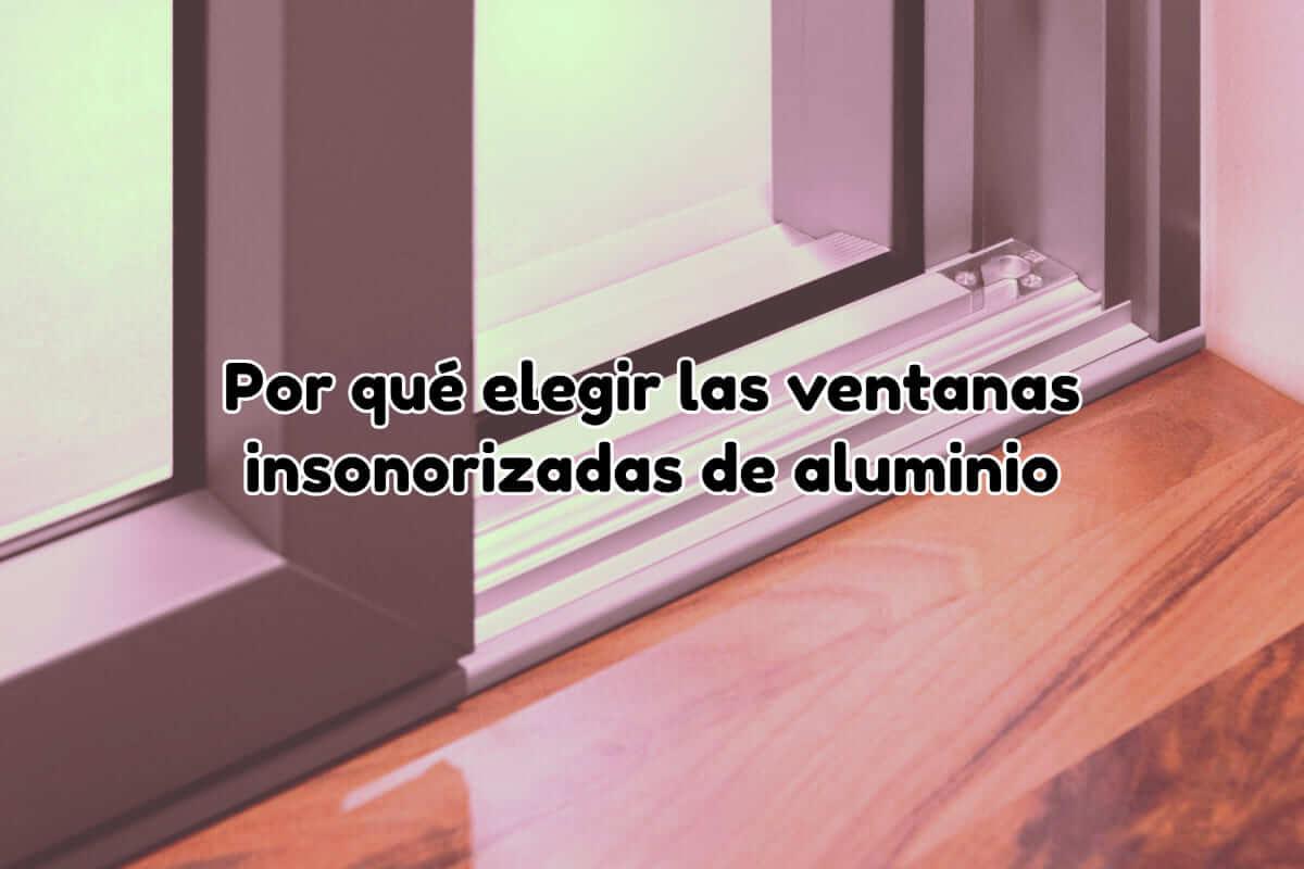 Elegir ventanas insonorizadas de aluminio