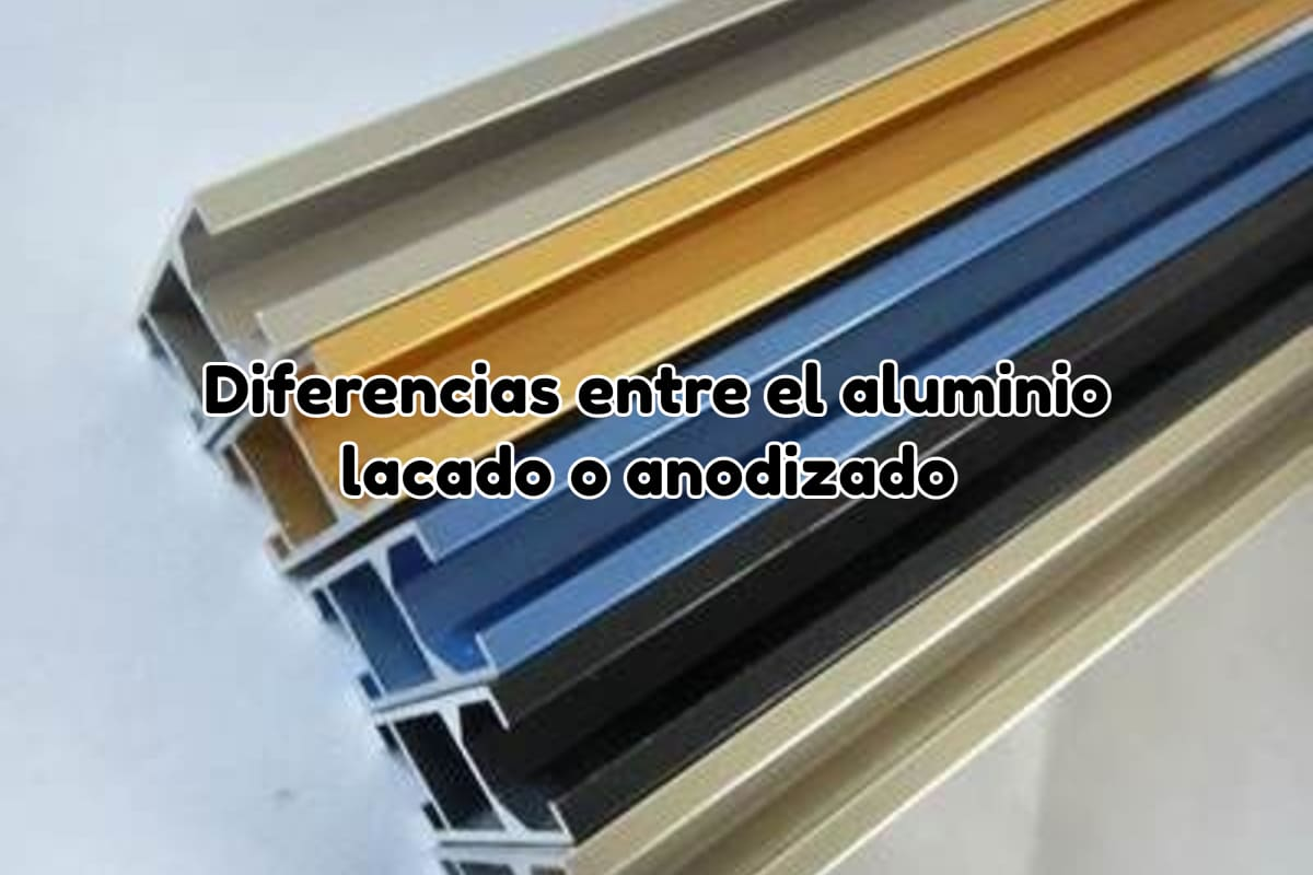 Diferencias entre el aluminio lacado y el aluminio anodizado